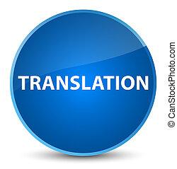 Translation elegant blue round button
