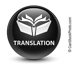 Translation glassy black round button