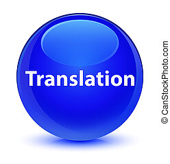 Translation glassy blue round button