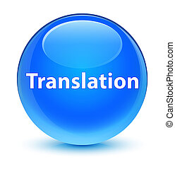 Translation glassy cyan blue round button