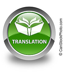 Translation glossy soft green round button