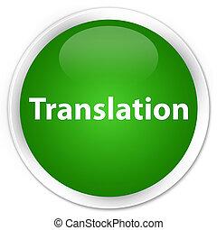 Translation premium green round button