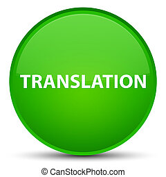 Translation special green round button