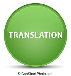 Translation special soft green round button