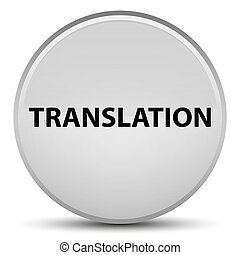 Translation special white round button