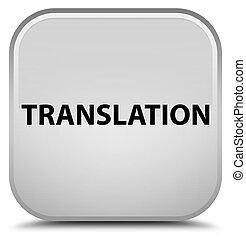 Translation special white square button