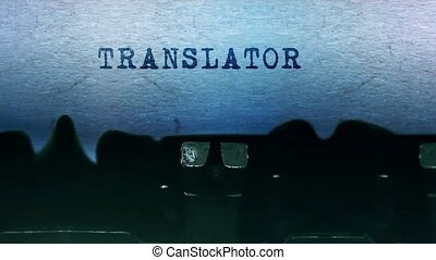 Translator Word closeup Being Typing and Centered on a Sheet of paper on old vintage Typewriter mechanical 4k Footage Background Animation.