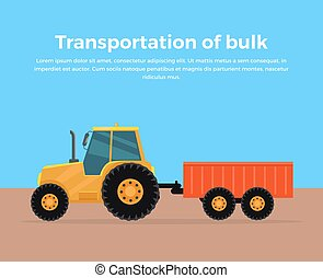 Transportation of bulk banner design flat style. Tractor trailer for bulk materials. Agricultural machinery rural, equipment machine for farming, transport harvesting industry. Vector illustration