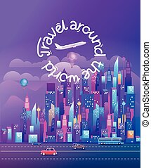 Travel around the world. Cityscape with modern skyscrapers and vehicles. Vertical vector illustration