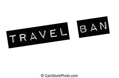 travel ban stamp on white
