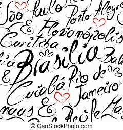 Travel Brazil famous cities with handmade calligraphy. Brasilia city, Rio de Janeiro, Sao Paulo, Bahia. Seamless pattern background vector for your own poster, wrapping paper or marketing campaign.