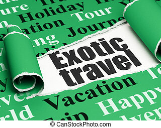 Travel concept: black text Exotic Travel under the piece of torn paper