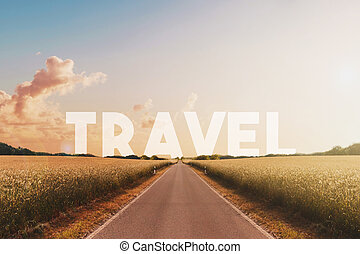travel concept -landscape,  text on horizon, straight  road