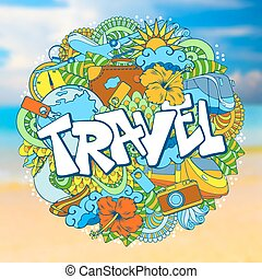 Travel defocused background with doodles elements. Vector...