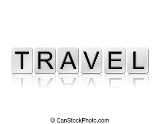 Travel Isolated Tiled Letters Concept and Theme