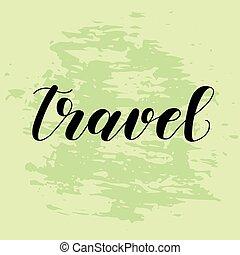 Travel. Lettering illustration. - Travel. Lettering vector...