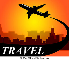 Travel Plane Indicates Travelled Explore And Voyage - Travel...
