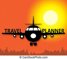 Travel Planner Meaning Travelling Plans 3d Illustration -...