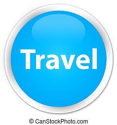 Travel premium cyan blue round button