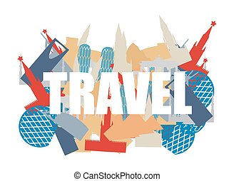 Travel. Text on background silhouettes attractions of countries. World Landmarks. Building of various States and countries: Russia and Italy, Germany and U.A.E.. Vector illustration.