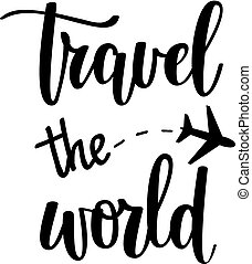 Travel the world vector motivational vacation inspirational quote