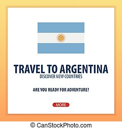 Travel to Argentina. Discover and explore new countries....