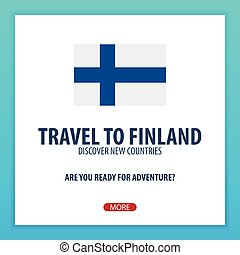 Travel to Finland. Discover and explore new countries. Adventure trip.