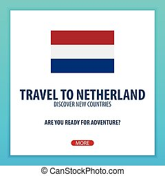 Travel to Netherland. Discover and explore new countries. Adventure trip.