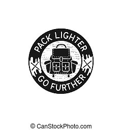Travel vintage logo - Pack lighter go further quote. Vitnage hand drawn camping emblem with backpack icon. Silhouette black style. Stock vector patch isolated