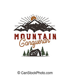 Traveling, outdoor badge. Scout camp emblem. Vintage hand drawn design. Mountain conqueror quote. Stock illustration, insignia, rustic patch. Isolated on white background.