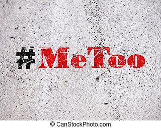 Trending hashtag Metoo on concrete wall - Hashtag Metoo...