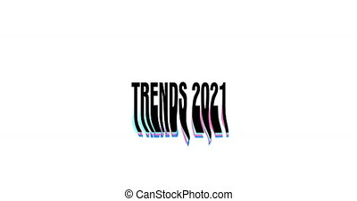 Trends 2021 concept. Animation of black words, numbers and letters on white background. Modern trendy motion design.