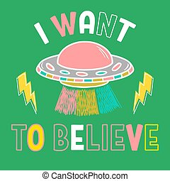 Trendy print with UFO and phrase