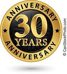 trenta, anni, anniversario, oro, etichetta, vettore, illustrazione