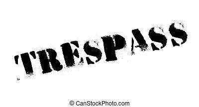 Trespass rubber stamp. Grunge design with dust scratches....