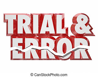 Trial and Error 3d Red Words Keep Trying Persistence ...