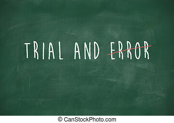 Trial and error handwritten on blackboard - Trial and error ...