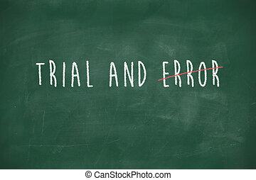 Trial and error handwritten on blackboard - Trial and error...