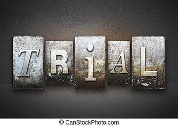 Trial Letterpress - The word TRIAL written in vintage...