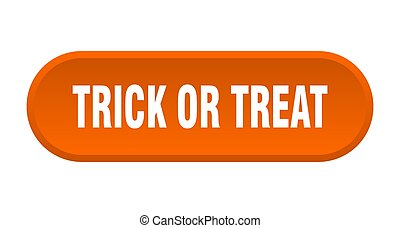 trick or treat button. rounded sign on white background - ...