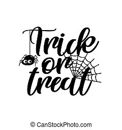 Trick or Treat halloween text with cute little spider.