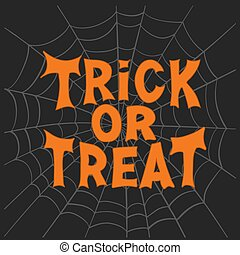 Trick or treat. Halloween traditional quote. Orange lettering on grey cobweb sketch on dark background. Vector stock illustration.