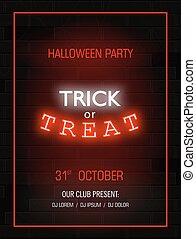 Trick or treat light banner. Modern neon billboard on brick wall. Bright signboard, halloween party invitation. Vector illustration.
