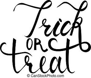 Trick or treat modern brush inscription. Illustrated phrase...