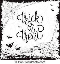 Trick or treat. Quote. Halloween poster with hand lettering...