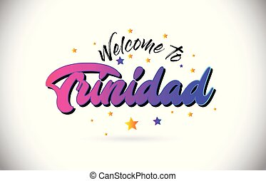 Trinidad Welcome To Word Text with Purple Pink Handwritten Font and Yellow Stars Shape Design Vector.