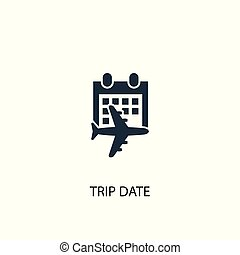 trip date icon. Simple element illustration. trip date concept symbol design. Can be used for web.