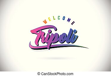 Tripoli Welcome To Word Text with Creative Purple Pink Handwritten Font and Swoosh Shape Design Vector.