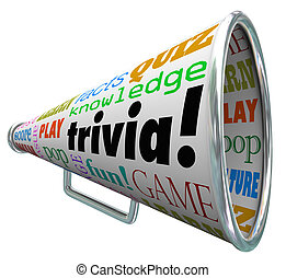 Trivia words on a bullhorn or megaphone to quiz or test your knowledge on pop culture and answer questions to win a contest