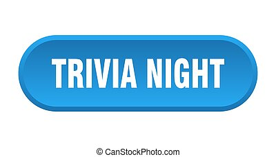 trivia night button. rounded sign on white background - ...
